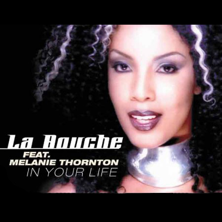 In Your Life (Will Kay Remix) – La Bouche
