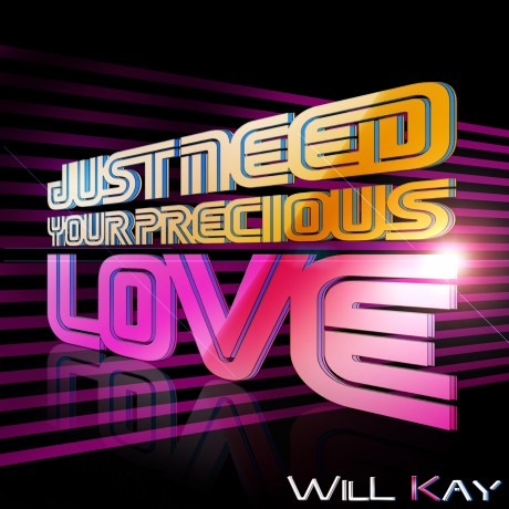 Just Need Your Precious Love – Will Kay
